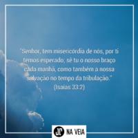 Versículos de bom dia - Isaías 33:2