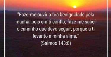Versículos de bom dia - Salmos 143:8