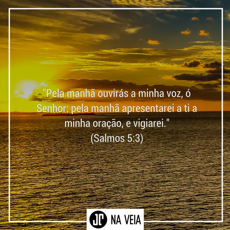 Versículos de bom dia - Salmos 5:3