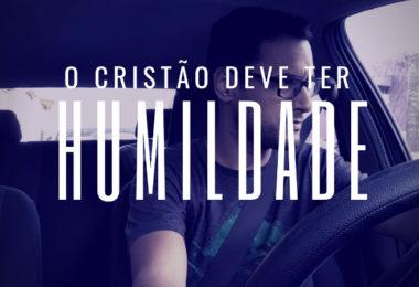 O cristão deve ser humilde