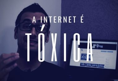 A internet é tóxica