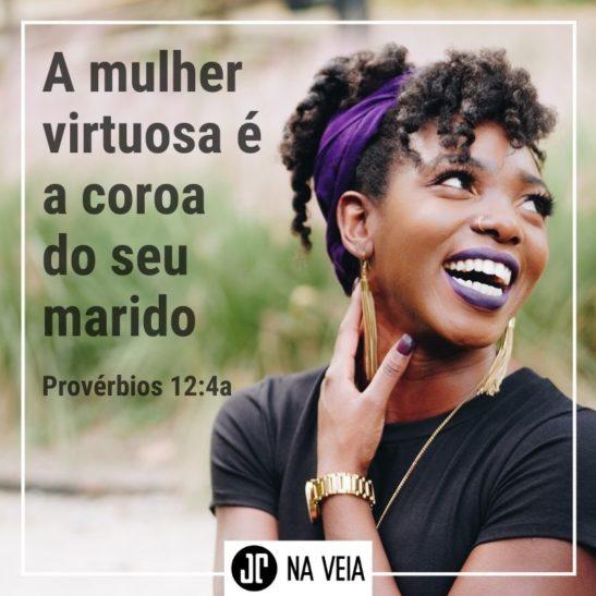 Imagem para compartilhar com versículos para mulheres de Provérbios 12:4a